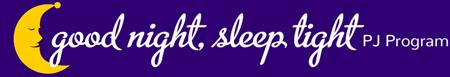 Good Night Sleep Tight PJ Program